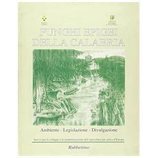 Funghi epigei della Calabria. Ambiente, legislazione, divulgazione
