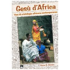 Ges� d'Africa. Voci di cristologia africana contemporanea