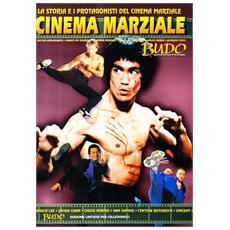Cinema marziale. La storia e i protagonisti del cinema marziale