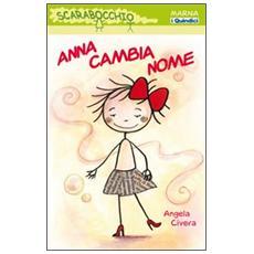 Anna cambia nome