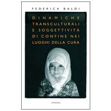 Dinamiche transculturali e soggettività di confine nei luoghi della cura