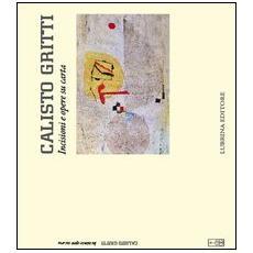 Calisto Gritti. Incisioni e opere su carta