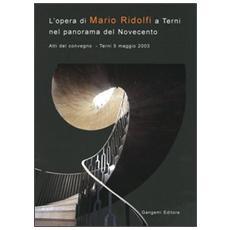 Opera di Mario Ridolfi a Terni nel panorama del Novecento. Atti del convegno (Terni, 5 maggio 2003) (L')