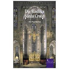 Basilica di Santa Croce. Ediz. tedesca (La)