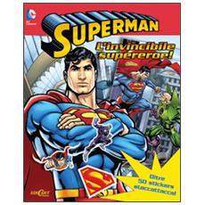 Superman l'invincibile supereroe. Con adesivi