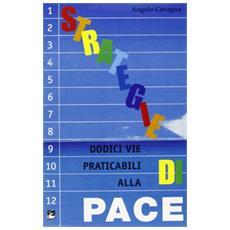 Pace per tutti, tutti per la pace. Strategie di pace