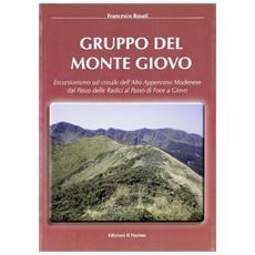 Gruppo del monte Giovo. Escursionismo sul crinale dell'alto Appennino modenese dal passo delle radici al passo di Foce a Giovo