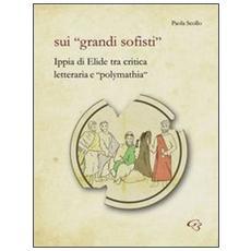 Sui «grandi sofisti». Ippia di Elide tra critica letteraria e «polymathia»