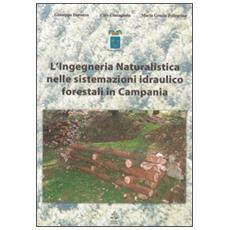 L'ingneria naturalistica nelle sistemazioni idraulico forestali in Campania