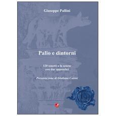 Palio e dintorni. 120 sonetti a la senese con due appendici