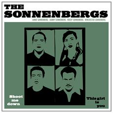 Sonnenbergs (The) - Shoot Me Down / This Girl Is You