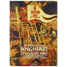 Anghiari 29 giugno 1440. La battaglia, l'iconografia, le compagnie di ventura, l'araldica