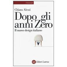 Dopo gli anni Zero. Il nuovo design italiano