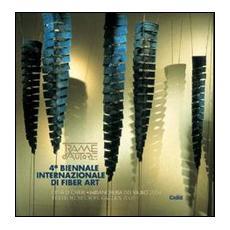 Trame d'autore. 4� Biennale internazionale di Fiber Art (Chieri)