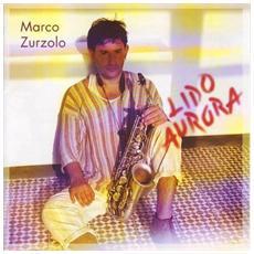 Marco Zurzolo - Lido Aurora