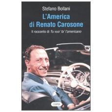 L'America di Renato Carosone. Il racconto di Tu vuo' fa' l'americano