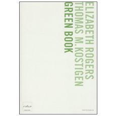 Green book. Guida giornaliera per salvare il pianeta, un passo alla volta