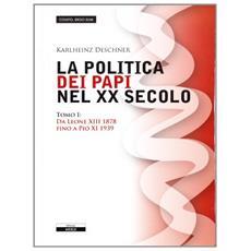 La politica dei papi nel XX sec. . Vol. 1: Da Leone XIII (1878) a Pio XI (1939) .