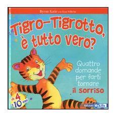 Tigro-Tigrotto, è tutto vero?