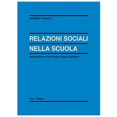 Relazioni sociali nella scuola. Promozioni di un clima umano positivo