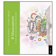 Il musicastorie. Un non-libro da ascoltare per creare