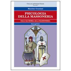 Psicologia della massoneria. Vol. 1: Dall'alchimia alla massoneria.