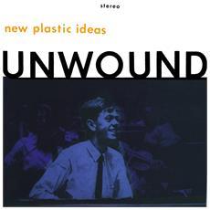 Unwound - New Plastic Ideas