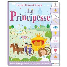 Cerca, Trova & Gioca - Principesse - Disponibile dal 14/11/2018