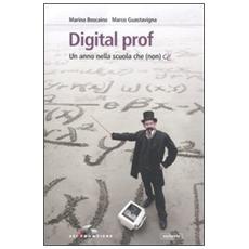 Digital prof. Un anno nella scuola che (non) c'è