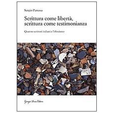 Scrittura come libertà, scrittura come testimonianza. Quattro scrittori italiani e l'ebraismo