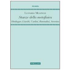 Stanze della metafisica. Heidegger, Löwith, Carlini, Bontadini, Severino
