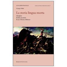 La storia lingua morta. Manifesto, il telaio incantato, il caso Thomas Müntzer
