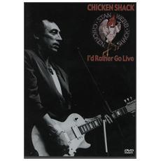 Chicken Shack - I'D Rather Go Live