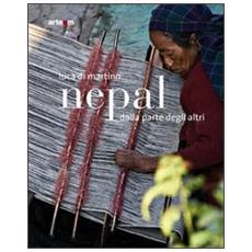 Nepal. Dalla parte degli altri. Ediz. illustrata