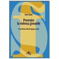 Prevenire la violenza giovanile. Il contributo della pedagogia sociale
