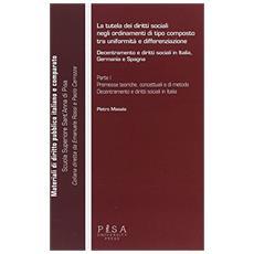 La tutela dei diritti sociali negli ordinamenti di tipo composto tra uniformità e differenziazione. Decentramento e diritti sociali in Italia, Germania e Spagna
