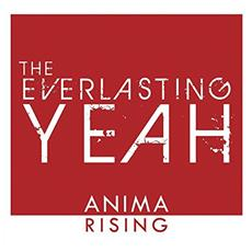 Everlasting Yeah - Anima Rising