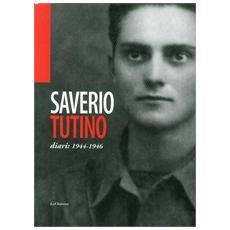 Saverio Tutino. Diari: 1944-1946
