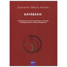 Katabasis. Promemoria di una scissione e di una ricomposizione orfico-pitagorica