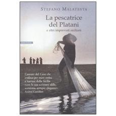 La pescatrice del Platani e altri imprevisti siciliani