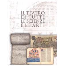 Il teatro di tutte le scienze e le arti. Raccogliere libri per coltivare idee in una capitale di età moderna Torino 1559-1861