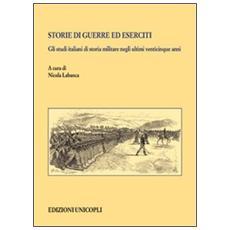 Storie di guerre ed eserciti. Gli studi italiani di storia militare negli ultimi venticinque anni