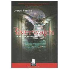 Riverwatch. La bestia ancestrale