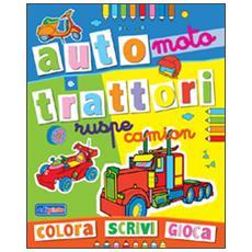 Colora auto, moto e trattori. Ediz. illustrata