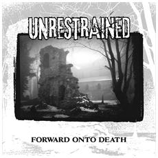 Unrestrained - Forward Unto Death