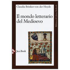 Mondo letterario del Medioevo (Il)