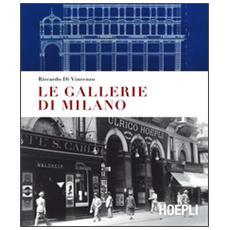 Le gallerie di Milano. Ediz. a colori