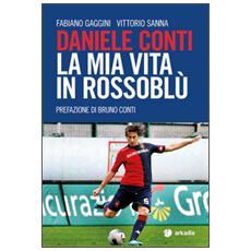 Daniele Conti. La mia vita in rossoblù