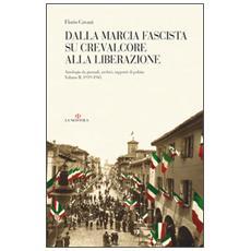 Dalla marcia fascista su Crevalcore alla liberazione. Antologia da giornali, archivi, rapporti di polizia. Vol. 2: (1919-1945) .