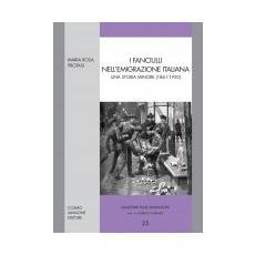 I fanciullli nell'emigrazione italiana. Una storia minore (1861-1920)